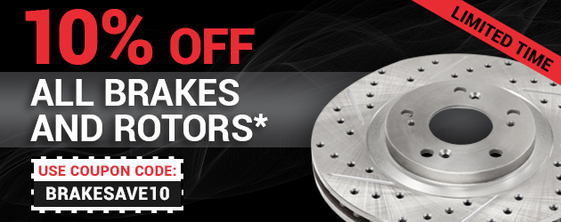 Take An Additional 10% Off Brakes and Rotors* Using Code: BRAKESAVE10