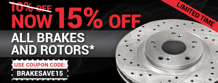 Take An Additional 15% Off Brakes and Rotors* Using Code: BRAKESAVE15